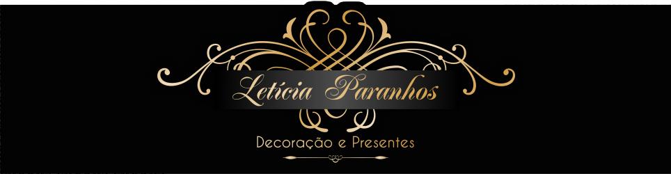 Leticia Paranhos Decoração & Presentes